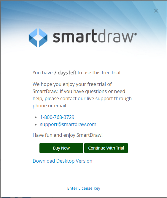 the smartdraw trial is free for 7 days when you first login using your username and password youll see this splash screen that indicates how many days - Smartdraw Support