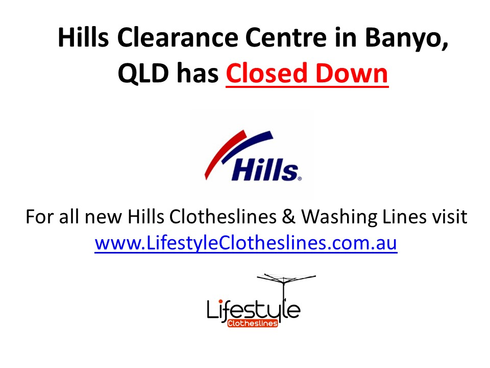 Hills Clearance Centre new location after Banyo is closed in Brisbane