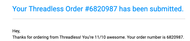 Why Didn T I Get An Order Confirmation Email Threadless