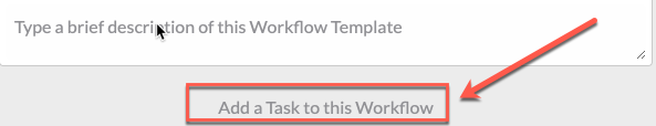 arrow pointing to add a task to this workflow button with red box around it