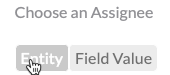 choose an assignee field with 'entity' highlighted