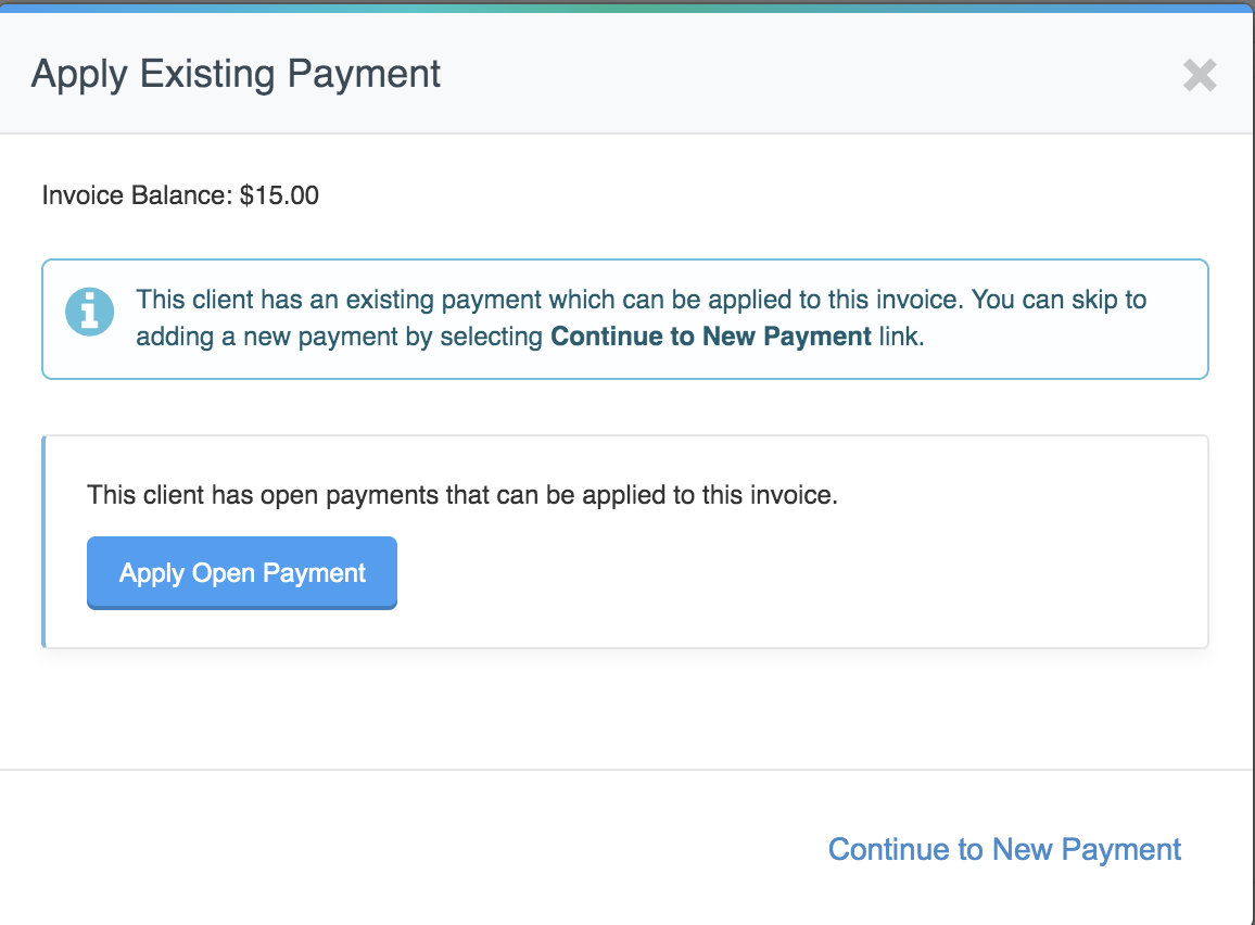 Apply Existing Payment screen that will appear if client has an open payment to apply to their invoice