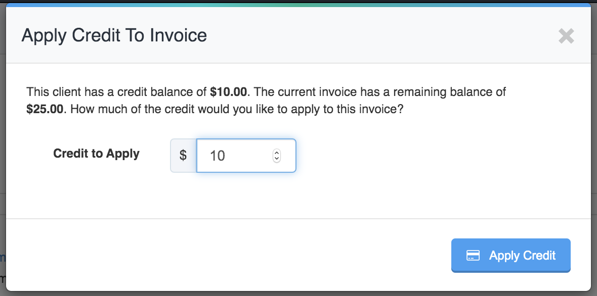 Pop up window to apply client's credit to current invoice with option to adjust how much credit to apply