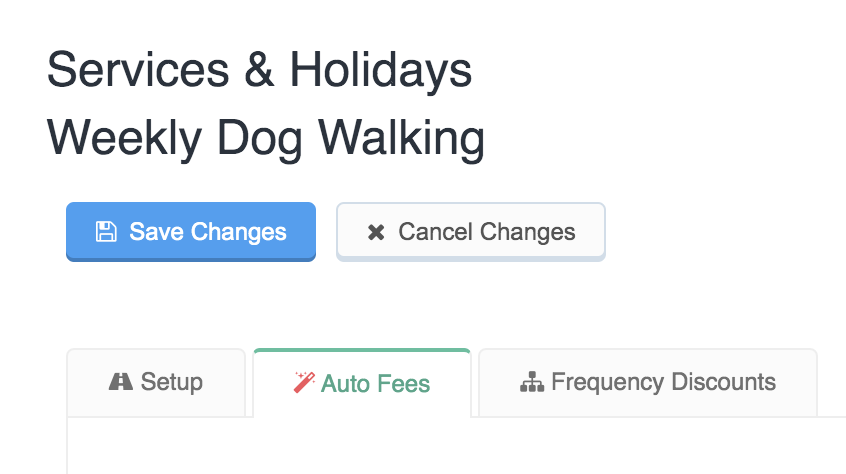 Image showing Auto Fees tab selected under Weekly Dog Walking service