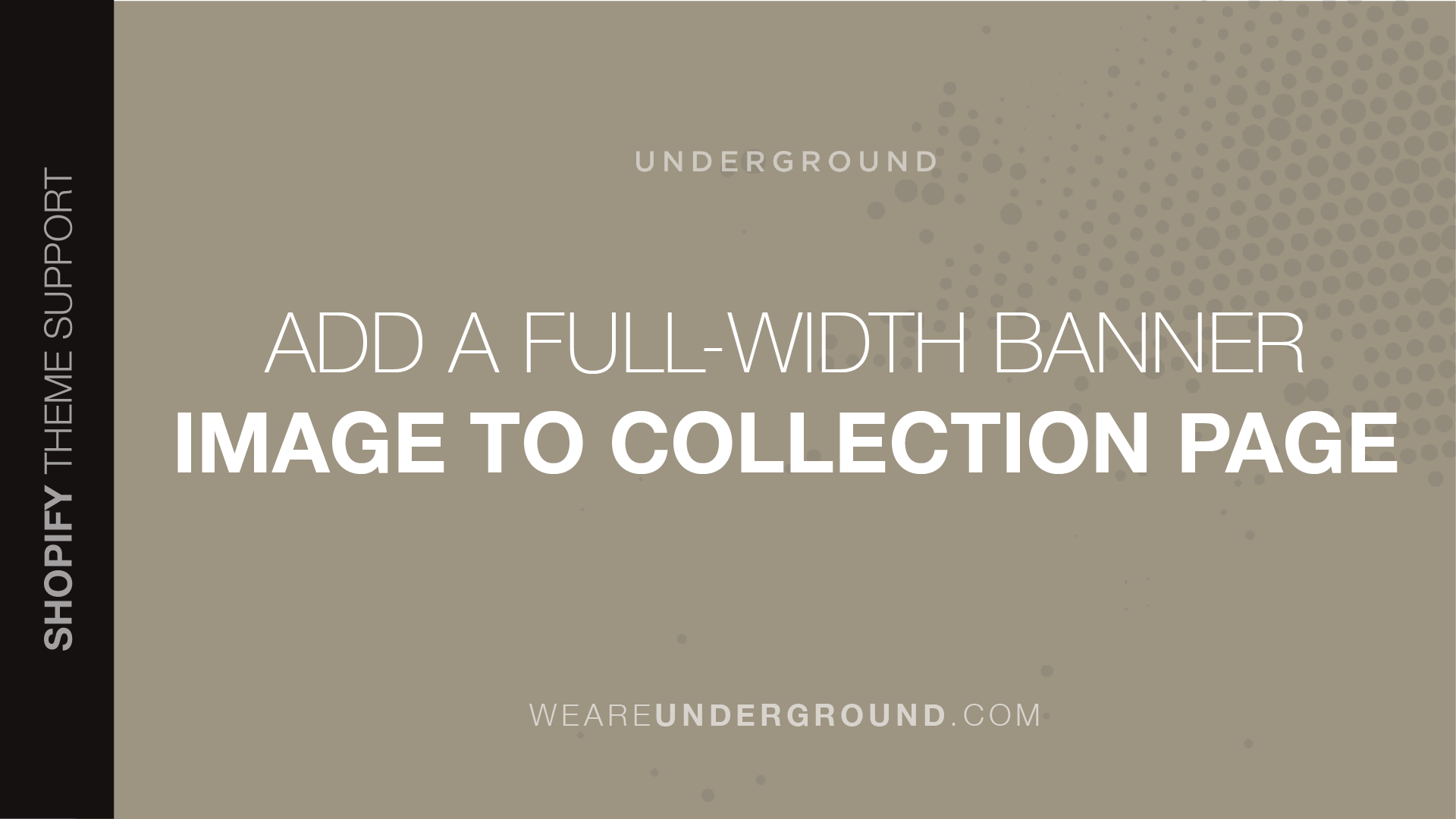 How Do I Add A Full Width Banner Image To My Collection Page We Are Underground Support