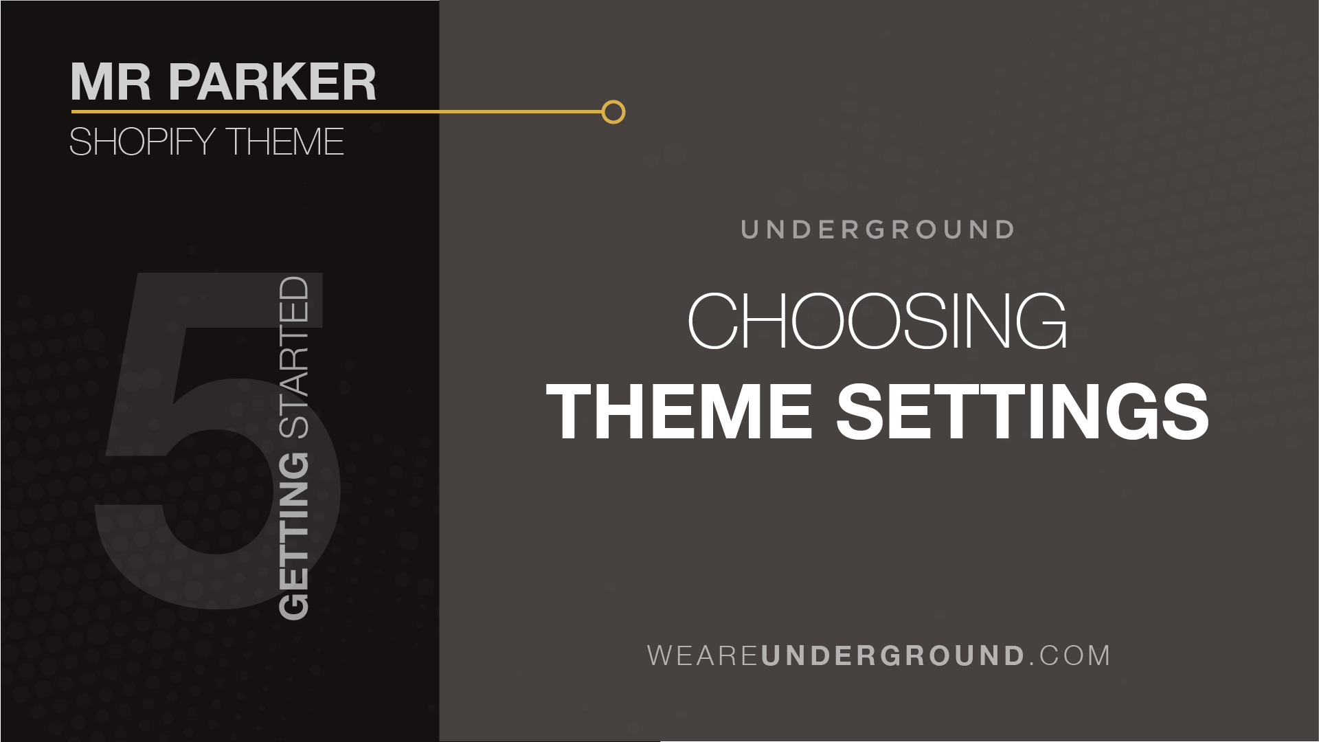 5  Mr Parker Theme: Choosing Theme Settings - We are Underground support