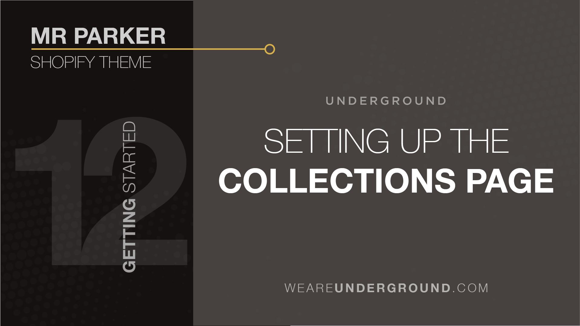 12  Mr Parker Theme: Collection Pages - We are Underground