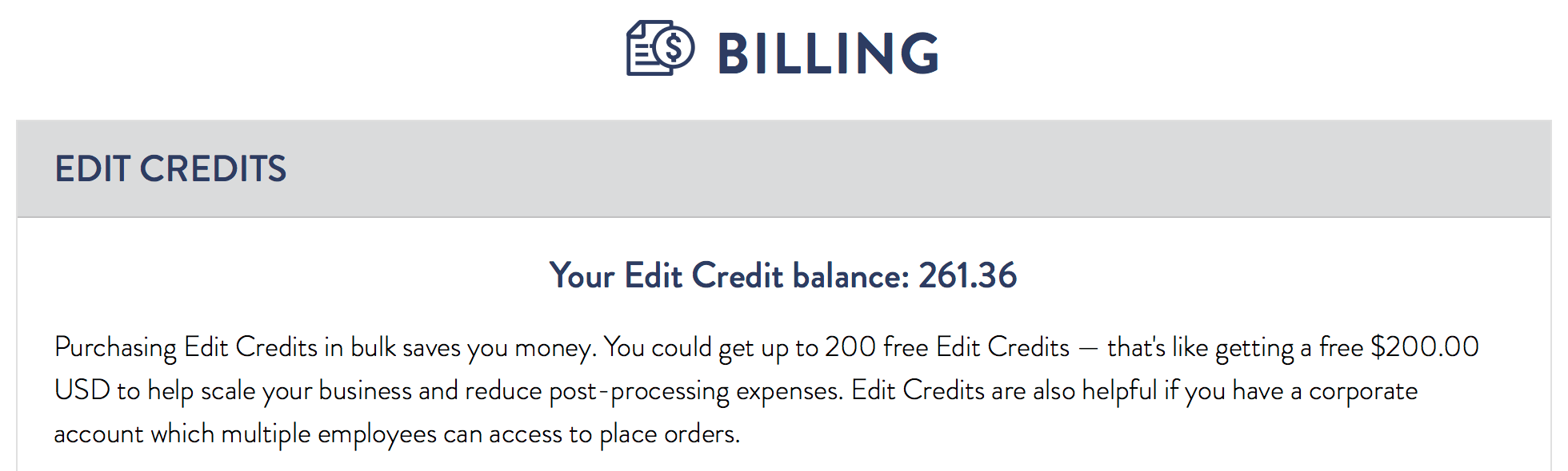 Click on BILLING in the main menu. Your Edit Credits balance will display at the top