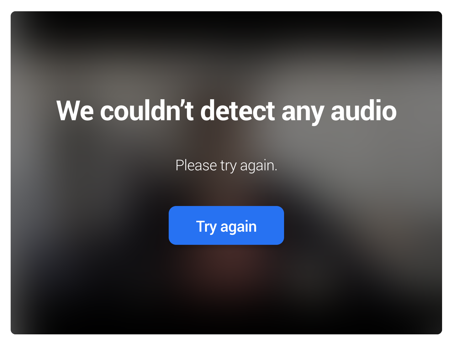 Screenshot of error in platform indicating that no audio could be detected after completing a recording