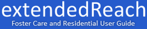 extendedReach Foster Care and Residential User Guide