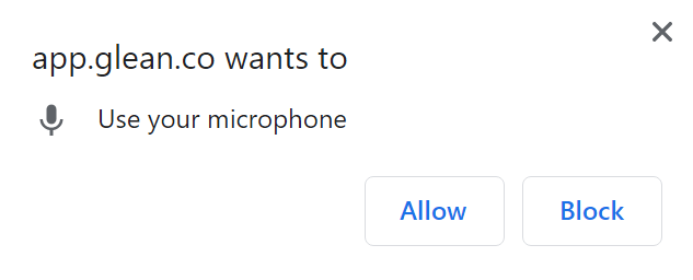 app.glean.co wants to use your microphone. Allow. Block.